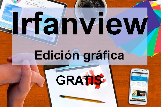 Irfanview, recortar fotos gratis