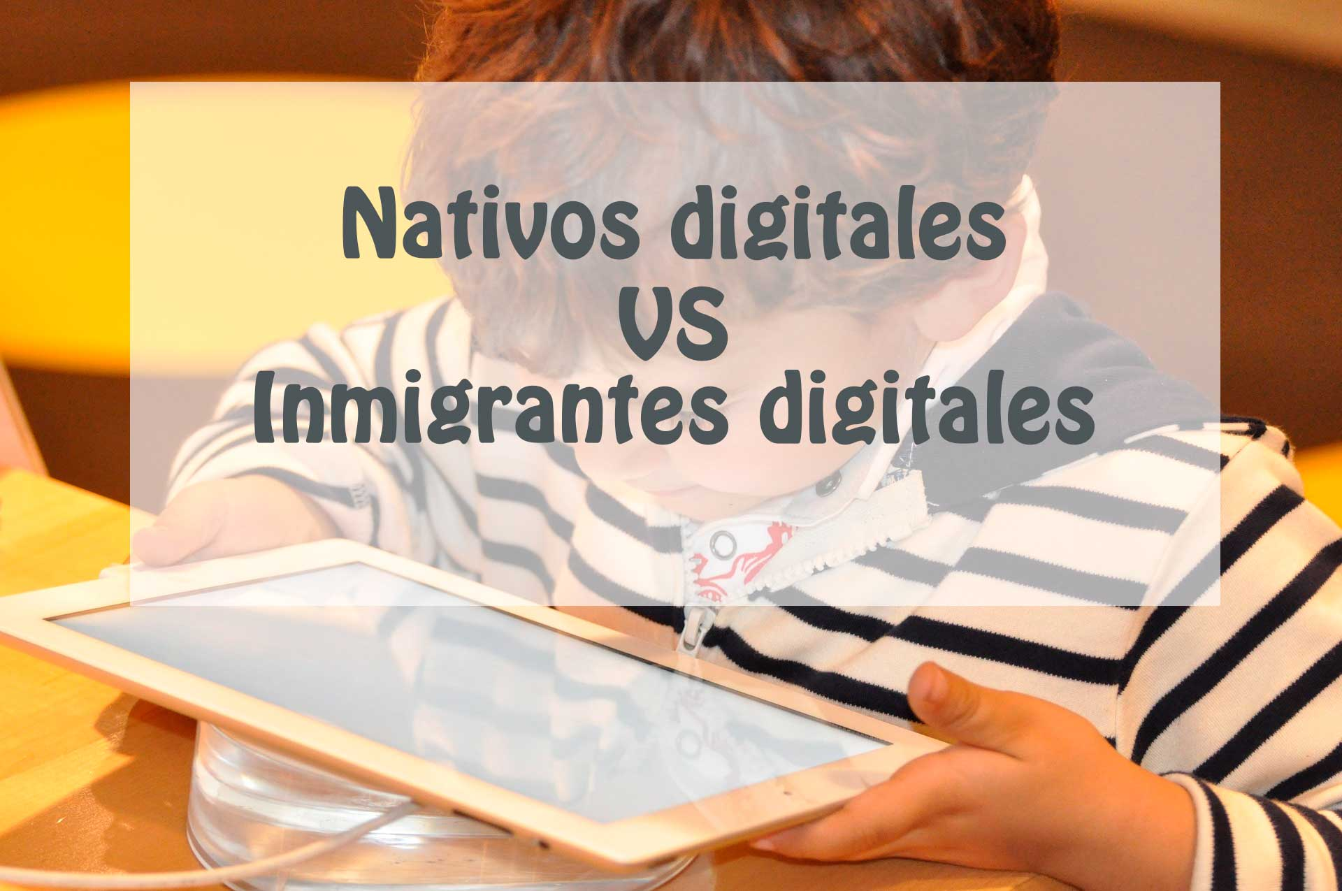 Nativo digital frente al inmigrante digital