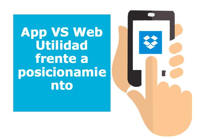 App o Web: utilidad frente a posicionamiento