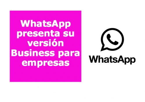 WhatsApp para empresas: su versión Business