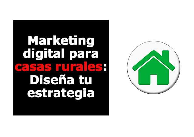 Marketing digital para casas rurales