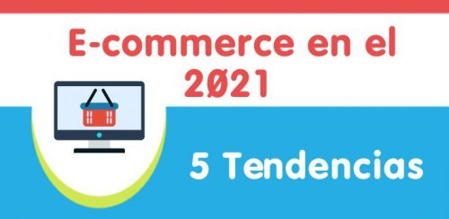 Tendencias e-commerce 2021