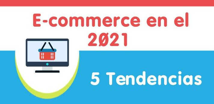 Tendencias e-commerce 2021