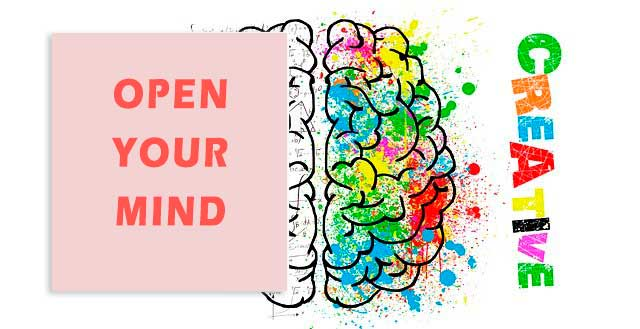 Open your mind - Abre tu mente para ser creativo